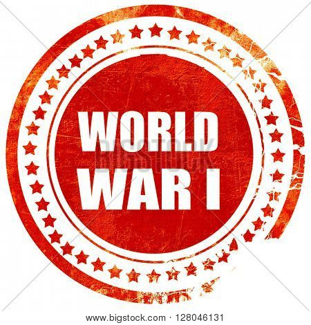 World war 1 background, grunge red rubber stamp on a solid white