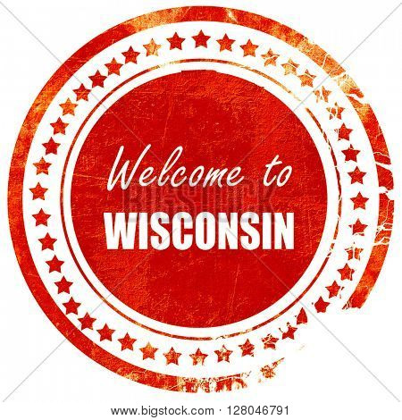 Welcome to wisconsin, grunge red rubber stamp on a solid white b