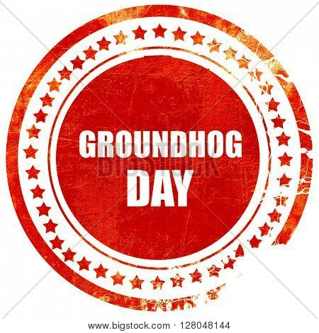groundhog day, grunge red rubber stamp on a solid white background