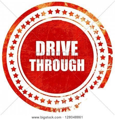Drive through food, grunge red rubber stamp on a solid white background