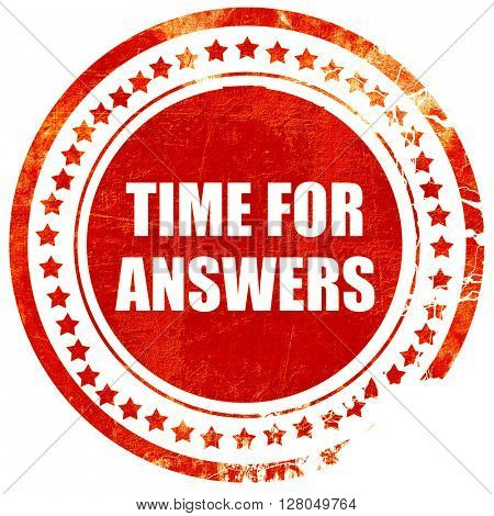 time for answers, grunge red rubber stamp on a solid white background