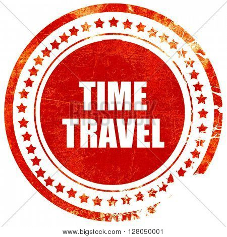 time travel, grunge red rubber stamp on a solid white background