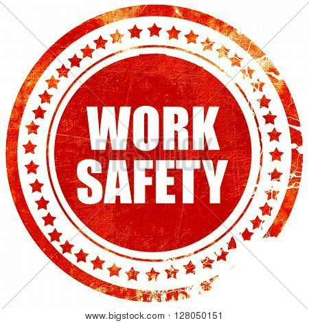 work safety, grunge red rubber stamp on a solid white background