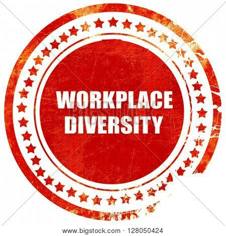 workplace diversity, grunge red rubber stamp on a solid white ba