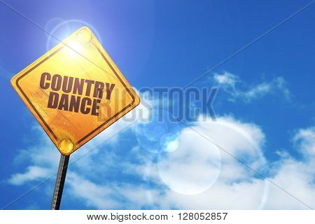 Yellow road sign with a blue sky and white clouds: country dance