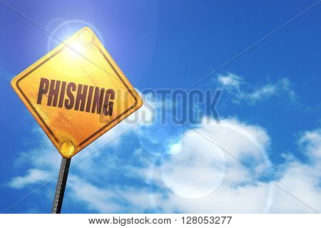 Yellow road sign with a blue sky and white clouds: Phising fraud