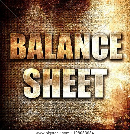 balance sheet, written on vintage metal texture