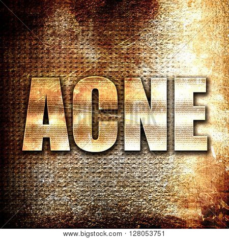 acne, written on vintage metal texture