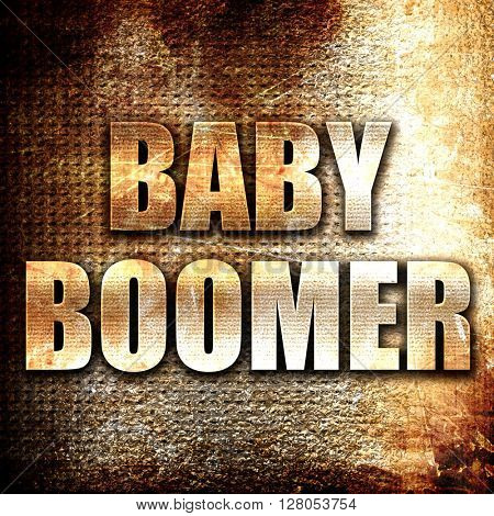 baby boomer, written on vintage metal texture