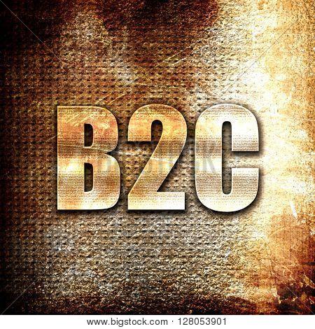 b2c, written on vintage metal texture