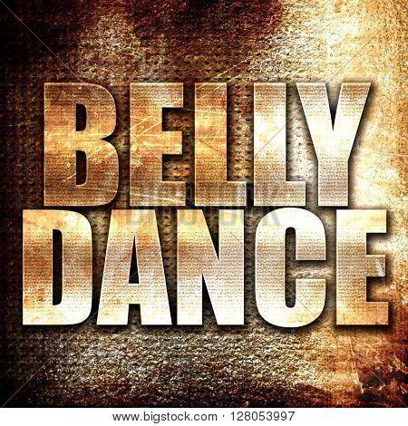belly dance, written on vintage metal texture
