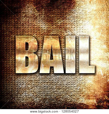 bail, written on vintage metal texture