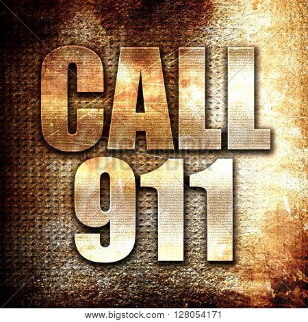 call 911, written on vintage metal texture