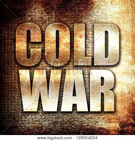 cold war, written on vintage metal texture