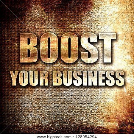 boost your business, written on vintage metal texture