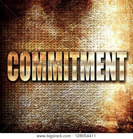 commitement, written on vintage metal texture