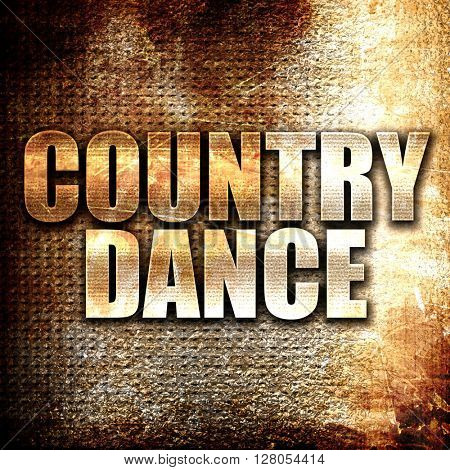 country dance, written on vintage metal texture