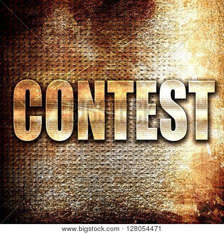 contest, written on vintage metal texture