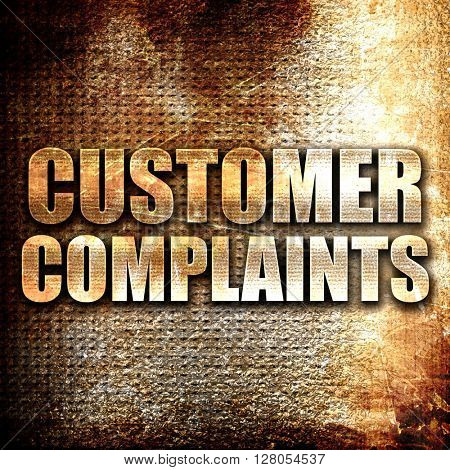 customer complaints, written on vintage metal texture