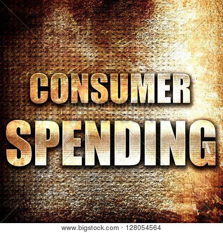 consumer spending, written on vintage metal texture