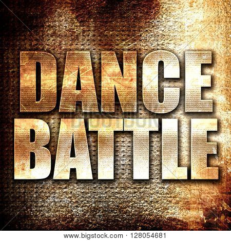 dance battle, written on vintage metal texture