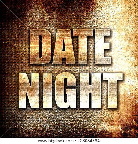 date night, written on vintage metal texture