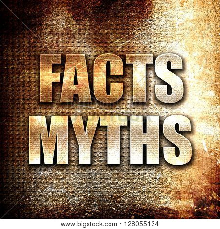 facts myths, written on vintage metal texture