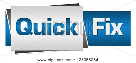 Quick fix text written over blue grey background.