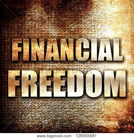 financial freedom, written on vintage metal texture