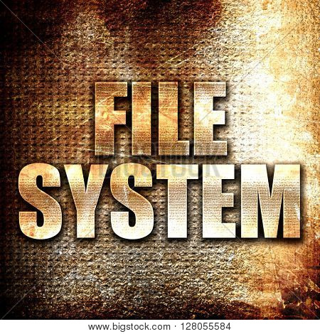 file system, written on vintage metal texture