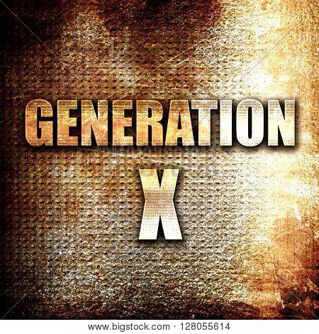 generation x word, written on vintage metal texture