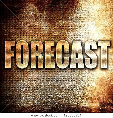 forecast, written on vintage metal texture
