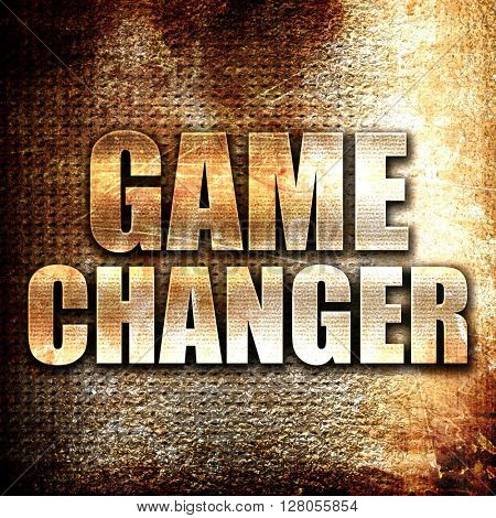 game changer, written on vintage metal texture
