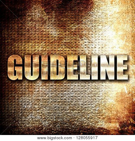 guideline, written on vintage metal texture