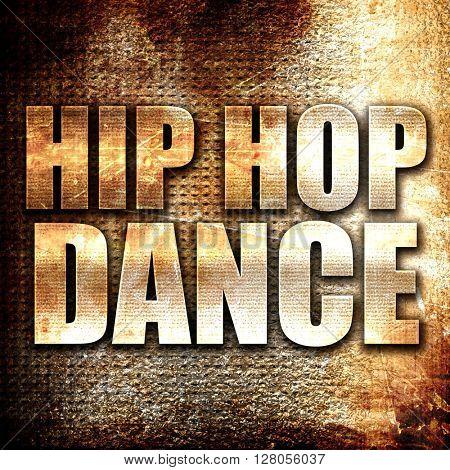 hip hop dance, written on vintage metal texture