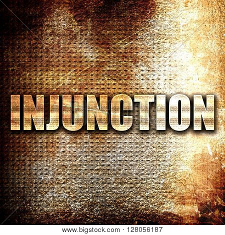 injunction, written on vintage metal texture