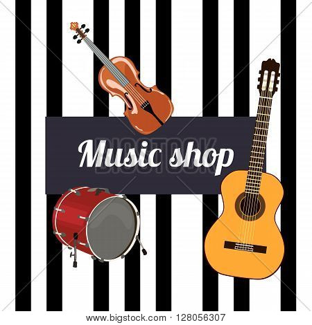 Music shop Sign. Musical instruments and black keys on the background. Violin guitar and drum.