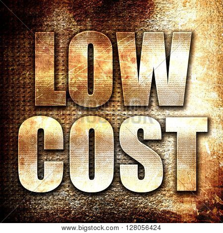 low cost, written on vintage metal texture