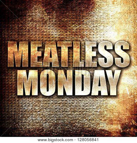 meatless monday, written on vintage metal texture