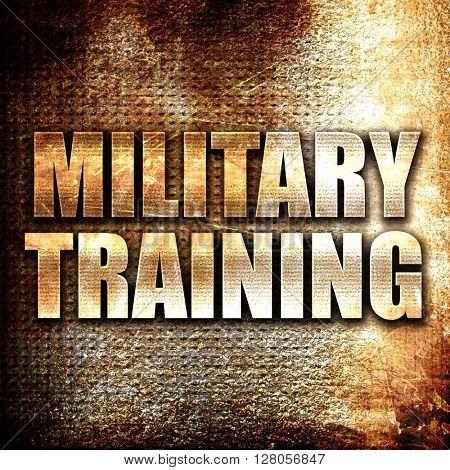 military training, written on vintage metal texture