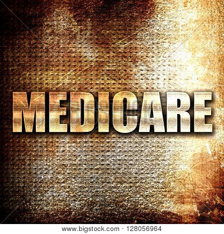 medicare, written on vintage metal texture