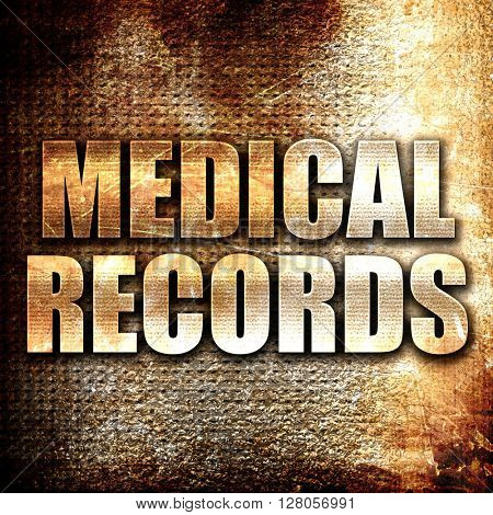 medical records, written on vintage metal texture