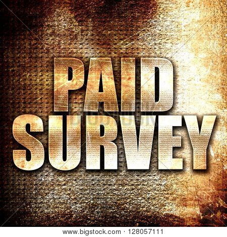paid survey, written on vintage metal texture