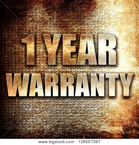 1 year warranty, written on vintage metal texture