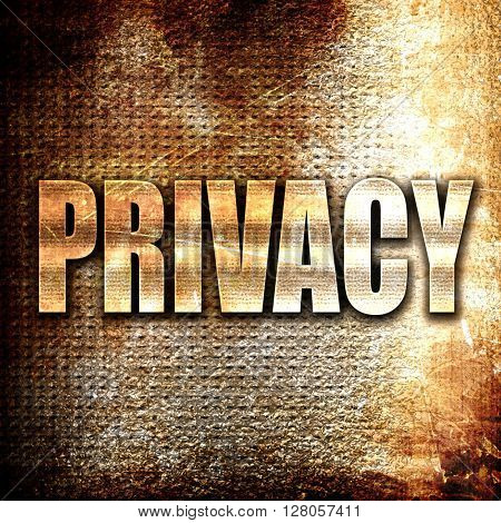 privacy, written on vintage metal texture
