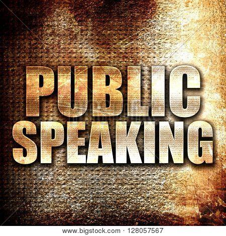 public speaking, written on vintage metal texture