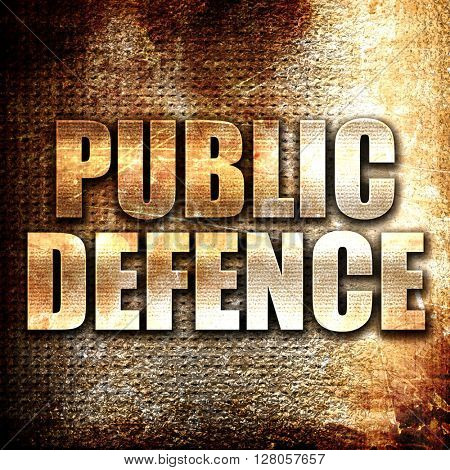 public defence, written on vintage metal texture