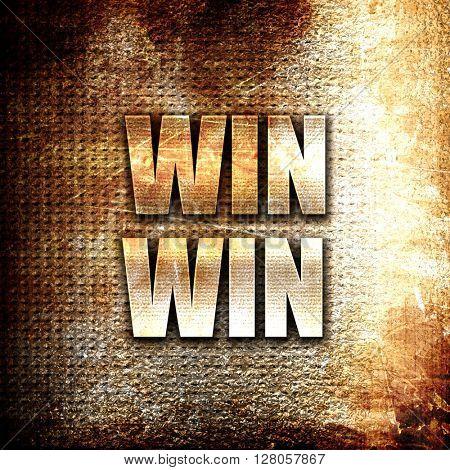 win win, written on vintage metal texture