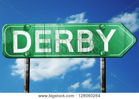 derby road sign , worn and damaged look