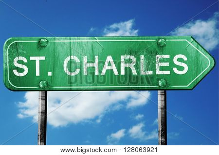st. charles road sign , worn and damaged look
